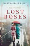 Lost Roses by Martha Hall Kelly