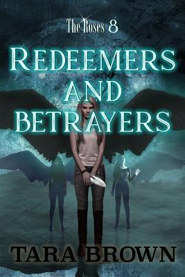 The Roses 8: Redeemers and Betrayers