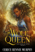The Wolf Queen by Cerece Rennie Murphy