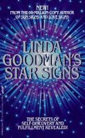 Linda Goodman's star signs : the secret codes of the universe, forgotten rainbows and forgotten melodies of ancient wisdom