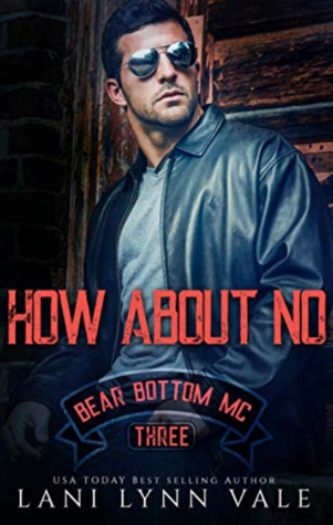 How About No (Bear Bottom Guardians MC, #3)