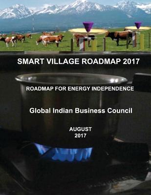 Smart Village Roadmap 2017: Roadmap for Rural Energy Independence