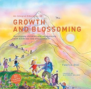 An Integral Education for Growth and Blossoming: Accompany children and adolescents with kindness and discernment