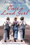 Once A Land Girl by Angela Huth