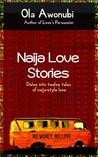 Naija Love Stories by Ola Awonubi