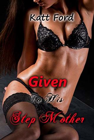 Given To His Step Mother (Living With A Mistress Book 7)