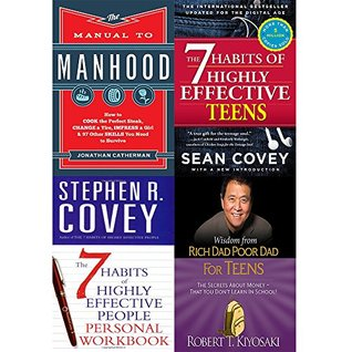 Manual to Manhood / 7 Habits of Highly Effective Teens / People Personal Workbook / Wisdom from Rich Dad Poor Dad (4 Books Collection set)