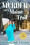 Murder on a Maine Trail: A Nora Lassiter mystery, book 3