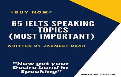 Most Important 65 IELTS SPEAKING Topics (E-Book) that always asked in Every IELTS Exam (By Jagmeet Brar): IELTS SPEAKING- Now Get Your Desire Band In 10 Days