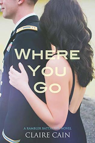 Where You Go (The Rambler Battalion, #1)