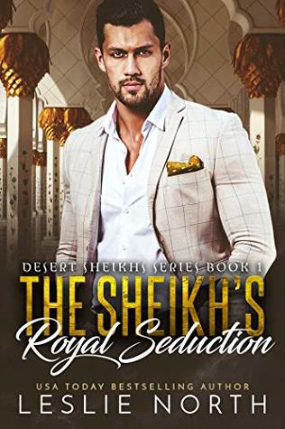 The Sheikh's Royal Seduction (Desert Sheikhs, #1)