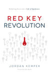 Red Key Revolution: Redefining Success for a Life of Significance