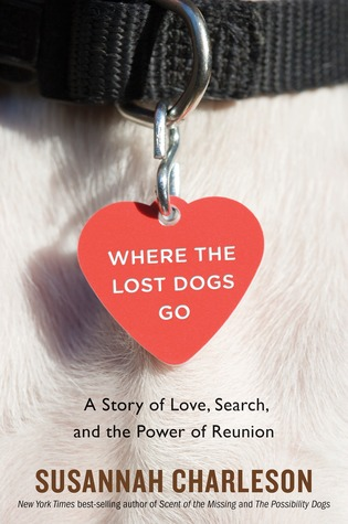 Where the Lost Dogs Go by Susannah Charleson