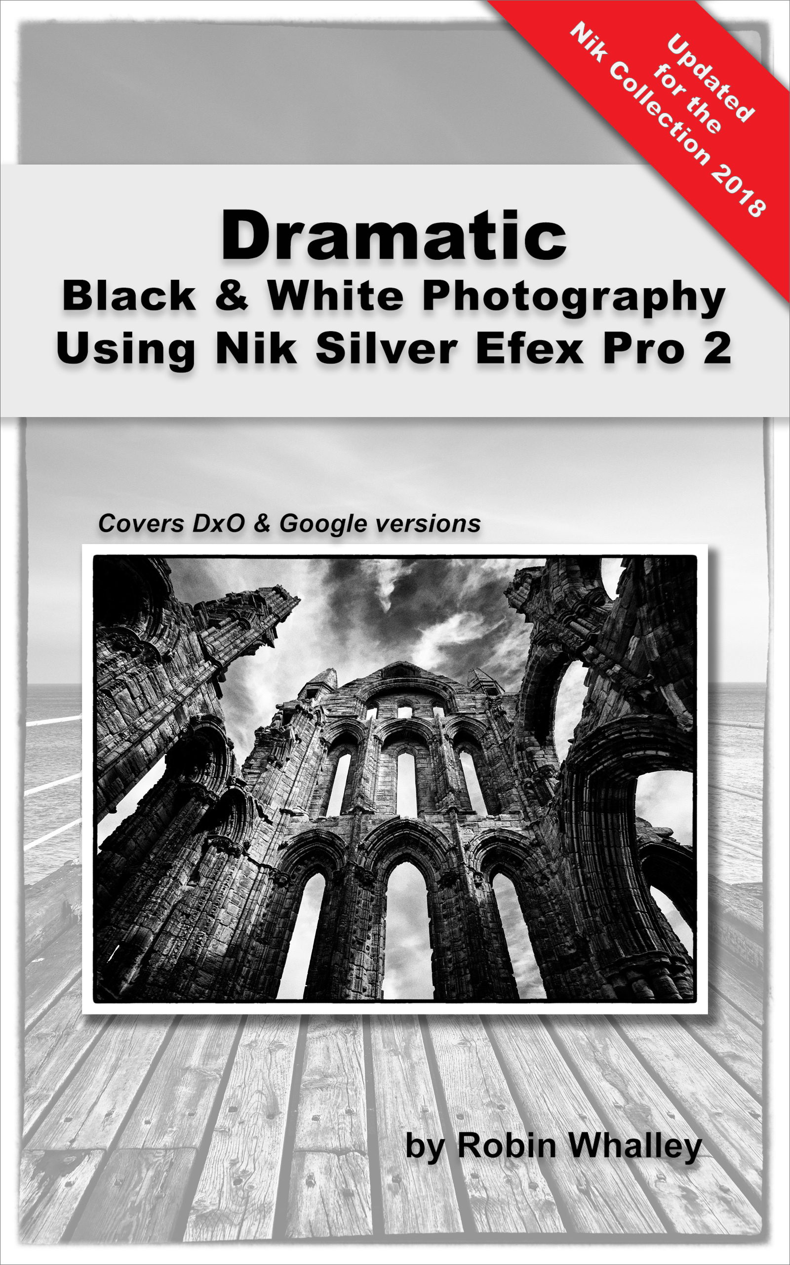 Dramatic Black  White Photography Using Nik Silver Efex Pro 2