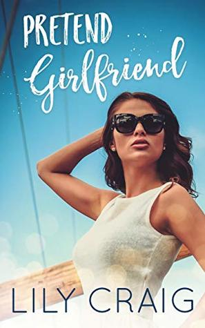Pretend Girlfriend by Lily  Craig