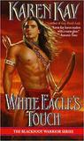 White Eagle's Touch by Karen Kay