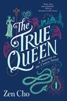 The True Queen (Sorcerer Royal, #2)