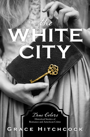 The White City by Grace Hitchcock (5 star review)