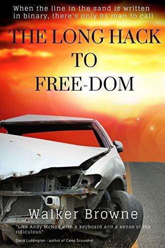 The Long Hack to Free-Dom: The Dominic Power Trilogy (The Dominic Power Series)
