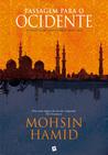 Passagem para o Ocidente by Mohsin Hamid