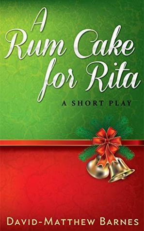 A Rum Cake for Rita