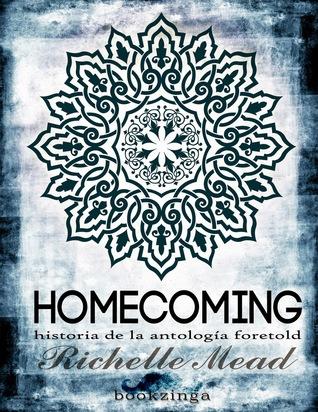 Homecoming (Vampire Academy, #6.5)
