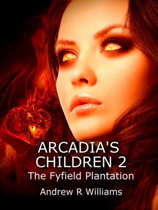 The Fyfield Plantation (Arcadia's Children #2)