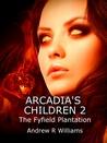Arcadia's Children 2: The Fyfield Plantation