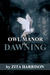 Owl Manor: The Dawning (Owl Manor #1)