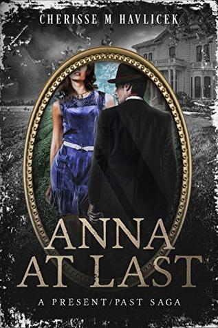 Anna At Last (A Present / Past Saga Book 1)