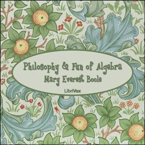 Philosophy and Fun of Algebra (Audiobook)