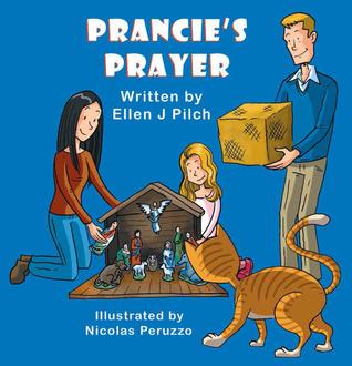 Prancie's Prayer by Ellen J. Pilch