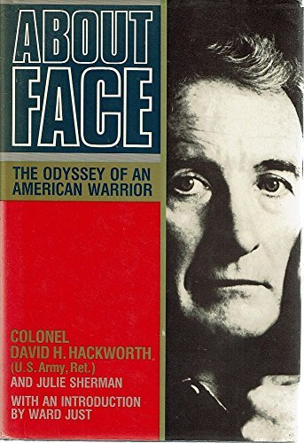 About Face: Odyssey of an American Warrior