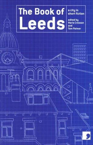 The Book of Leeds: A City in Short Fiction
