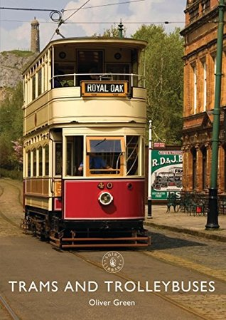 Trams and Trolleybuses (Shire Library Book 842)
