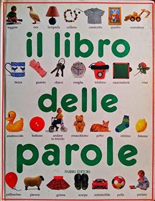Il Libro Delle Parole - My First Book of Words [Italian]