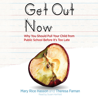 Get Out Now: 7 Reasons to Pull Your Child from Public Schools Before It's Too Late