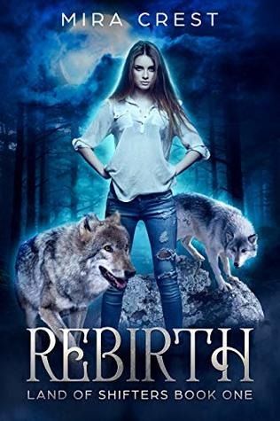 Rebirth (Land of Shifters, #1)