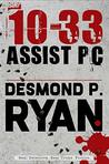 10-33 Assist PC (Mike O'Shea Crime Fiction Book 1)