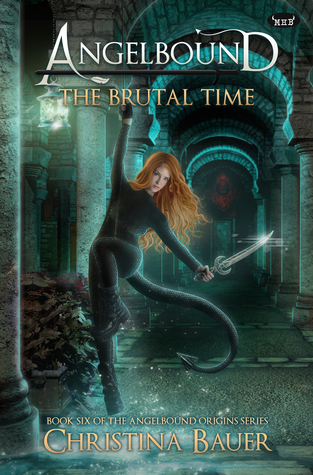 The Brutal Time (Angelbound Origins #7)