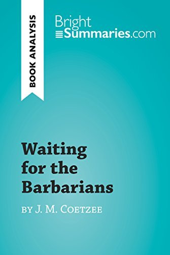 Waiting for the Barbarians by J. M. Coetzee (Book Analysis): Detailed Summary, Analysis and Reading Guide (BrightSummaries.com)