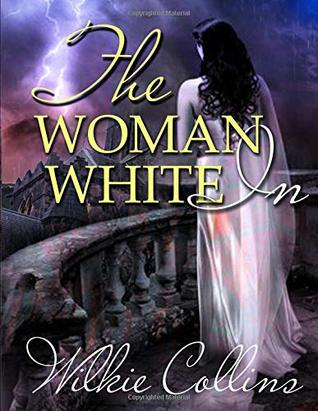 The Woman in White (Annotated)