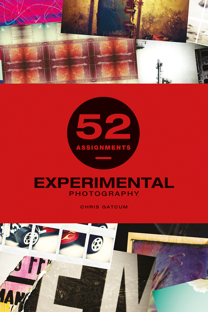 52 Assignments: Experimental Photography