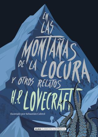 En las montañas de la locura: y otros relatos por H.P. Lovecraft