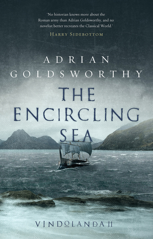 The Encircling Sea : Adrian Goldsworthy