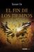 Fin de los tiempos, El. Ángeles caídos 3 by Susan Ee