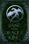 Bane of the Dragon King (Chronicles of Fallhollow #3)