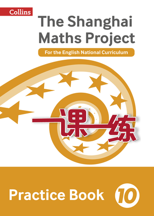 The Shanghai Maths Project Practice Book Year 10: For the English National Curriculum (Shanghai Maths)