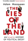 The Lies of the Land: An Honest History of Political Deceit