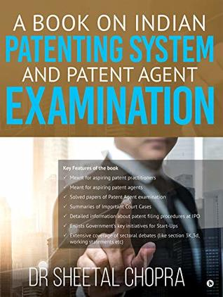 A Book on Indian Patenting System and Patent Agent Examination : -
